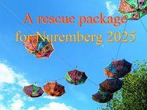 Botschaft, Nuremberg 2025, Bewerbung, Rettungsschirm