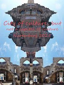 Botschaft, Nürnberg 2025, City of culture, Prophezeiung