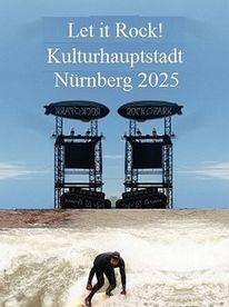 Nürnberg 2025, Botschaft, Let it rock, Bewerbung