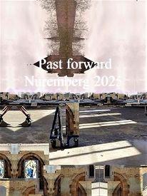 Zeitreise, Kulturhauptstadt, Vergangenheit, Nürnberg 2025
