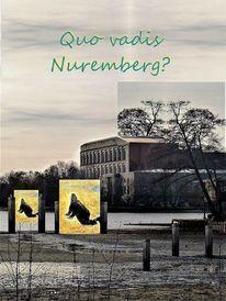 Quo vadis, Nürnberg, Zukunft, Botschaft