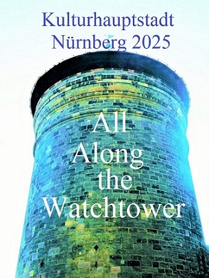 Botschaft, Nürnberg 2025, Wachturm, Bewerbung, Kulturhauptstadt, Fotografie