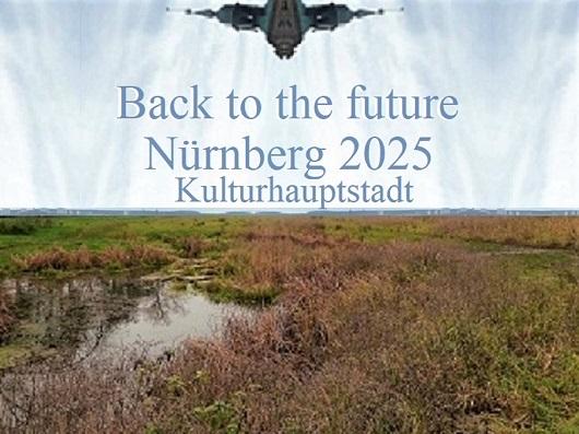 Bewerbung, Kulturhauptstadt, Botschaft, Nürnberg 2025, Vergangenheit, Zukunft
