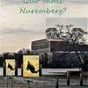 Nürnberg, Botschaft, Zukunft, Quo vadis
