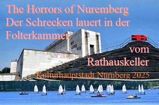 Schreck, Folterkammer im rathauskeller, Bewerbung, Horror, Nürnberg 2025, Botschaft