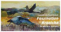 Faszination kraniche, Kranich, Aquarellmalerei, Austellung