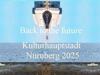 Nürnberg 2025, Vorwärts, Botschaft, Bewerbung