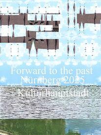 Vergangenheit, Zukunft, Bewerbung, Kulturhauptstadt