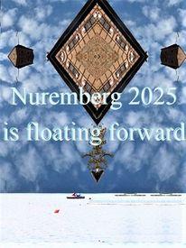 Zukunft, Botschaft, Bewerbung, Nuremberg 2025