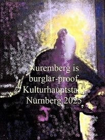 Einbruchssicher, Bewerbung, Kulturhauptstadt, Nürnberg 2025
