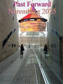 Stadt, Botschaft, Nürnberg 2025, Aubruch