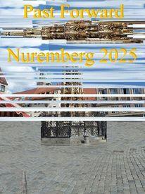 Nürnberg 2025, Vergangenheit vorwärts, Bewerbung, Botschaft