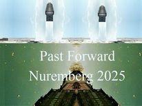 Vergangenheit, Nürnberg 2025, Aufbruch, Zukunft