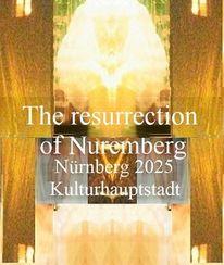 Botschaft, Auferstehung, Kulturhauptstadt, Nürnberg 2025