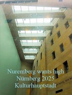 Botschaft, Bewerbung, Kulturhauptstadt, Hoch hinaus, Nürnberg 2025, Fotografie