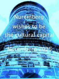 Nürnberg 2025, Wunsch, Kulturhauptstadt, Bewerbung