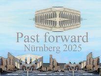 Nürnberg 2025, Vergangenheit, Zukunft, Botschaft
