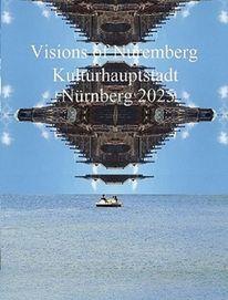 Kulturhauptstadt, Vision, Bewerbung, Nürnberg 2025