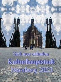 Nürnberg 2025, Neu erfinden, Kulturhauptstadt, Bewerbung