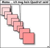 Mama quadrat, Quadrat, Kleines quadrat, Selbstfindung