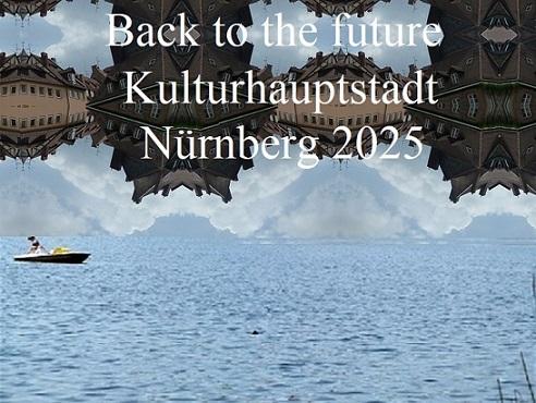 Kulturhauptstadt, Botschaft, Nürnberg 2025, Zukunft, Vergangenheit, Fotografie