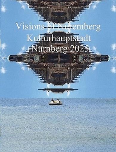 Kulturhauptstadt, Bewerbung, Vision, Nürnberg 2025, Fotografie, Plakatkunst