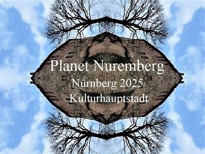 Kulturhauptstadt, Bewerbung, Nürnberg 2025, Botschaft, Planet, Fotografie