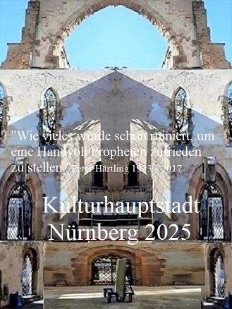 Peter härtling, Nürnberg 2025, Botschaft, Zitat, Ruine, Fotografie