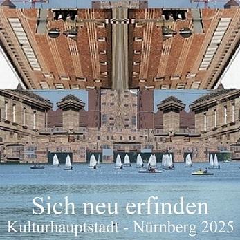Plakatkunst, Neu erfinden, Kulturhauptstadt, Nürnberg 2025, Botschaft, Bewerbung