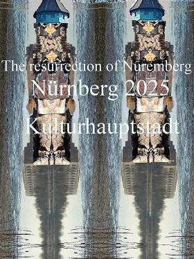 Bewerbung, Kulturhauptstadt, Botschaft, Nürnberg 2025, Auferstehung, Fotografie