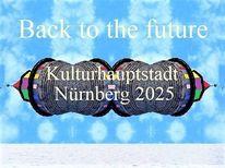 Botschaft, Vergangenheit, Kulturhauptstadt, Zukunft