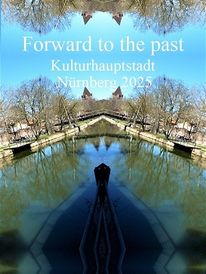 Vergangenheit, Zukunft, Bewerbung, Nürnberg 2025