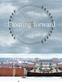 Botschaft, Bewerbung, Nürnberg 2025, Vorwärts schweben