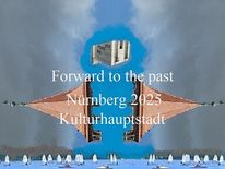 Nürnberg 2025, Kulturhauptstadt, Botschaft, Vergangenheit