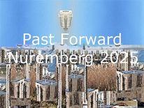 Botschaft, Nürnberg 2025, Vergangenheit, Vorwärts
