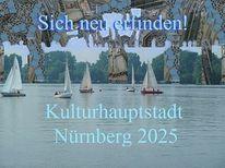 Vision, Kulturhauptstadt, Neu erfinden, Nürnberg 2025