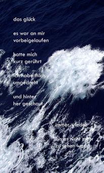 Poesie, Collage, Glück, Gedicht