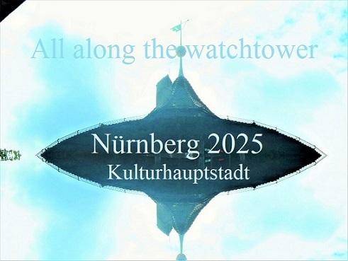 Ufo, Bewerbung, Botschaft, Kulturhauptstadt, Wachturm, Nürnberg 2025