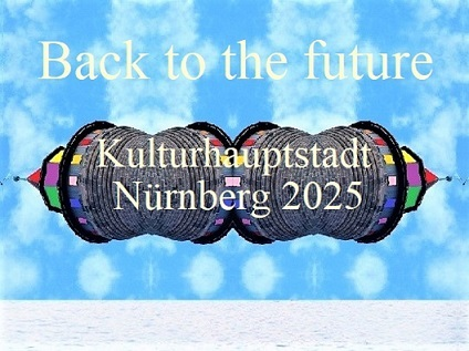 Vergangenheit, Kulturhauptstadt, Zukunft, Bewerbung, Vorwärts, Nürnberg 2025