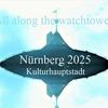 Botschaft, Kulturhauptstadt, Wachturm, Nürnberg 2025