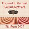 Kulturhauptstadt, Botschaft, Vergangenheit, Nürnberg 2025