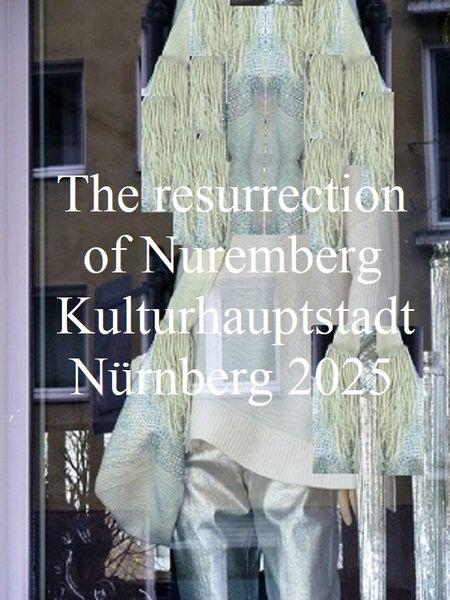 Bewerbung, Botschaft, Kulturhauptstadt, Nürnberg 2025, Auferstehung, Fotografie