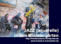 Jazz, Ministergärten, Aquarellmalerei, Berlin