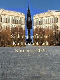 Nürnberg 2025, Neu erfinden, Vision, Kulturhauptstadt