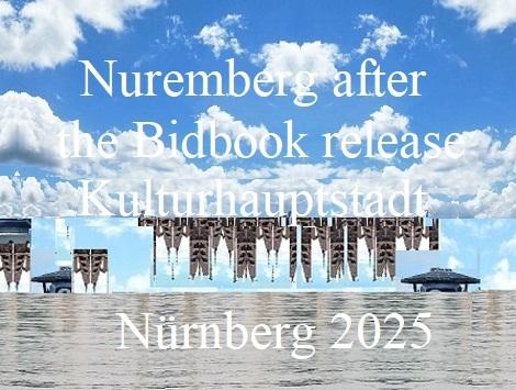 Botschaft, Kulturhauptstadt, Bidbook, Nürnberg 2025, Loslösung, Afterplay