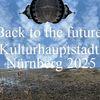 Vergangenheit, Nürnberg 2025, Zukunft, Landschaft