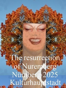Auferstehung, Kulturhauptstadt, Bewerbung, Nürnberg 2025, Botschaft, Fotografie